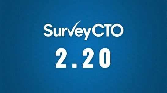 Sneak peek: SurveyCTO 2.20 supercharges data visibility