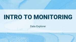Data Explorer: Intro to Monitoring