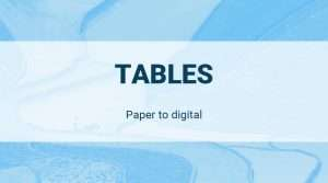 Paper to Digital: Tables