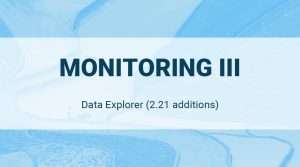 Read more about the article Data Explorer: Monitoring III (2.21 additions)