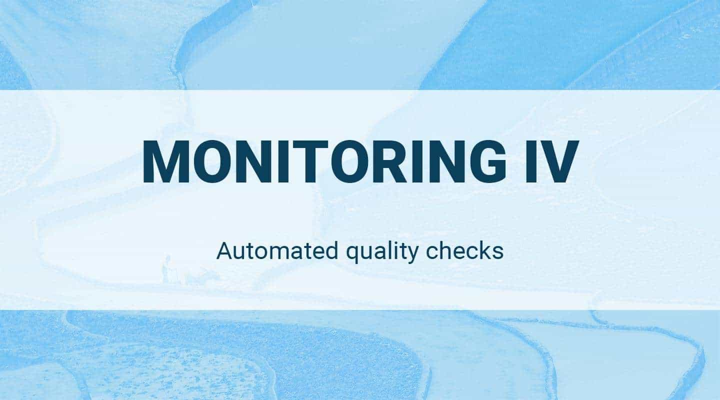 Automated Quality Checks: Monitoring IV