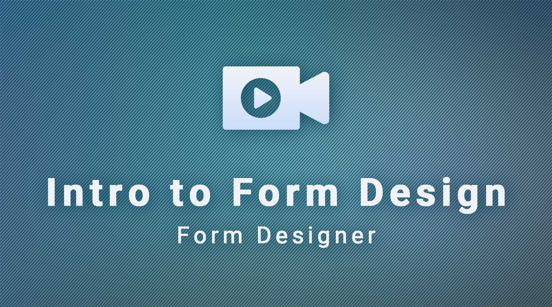 Form Designer: Intro to Form Design