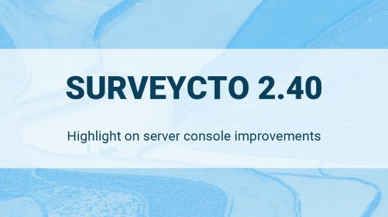 SurveyCTO 2.40 Release – Server Console Improvements