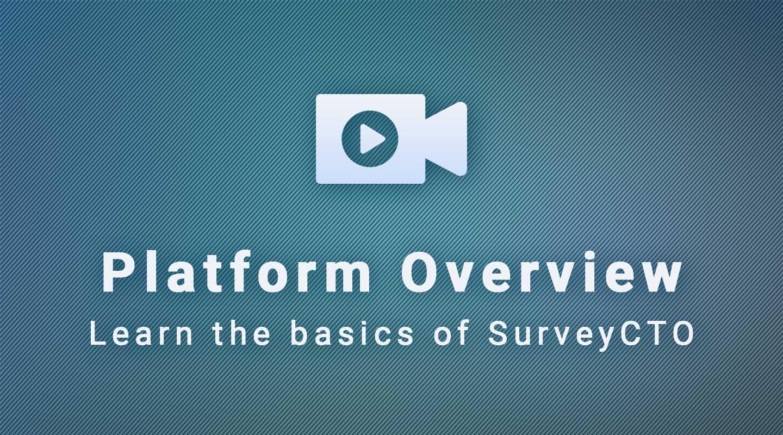 SurveyCTO Platform Overview