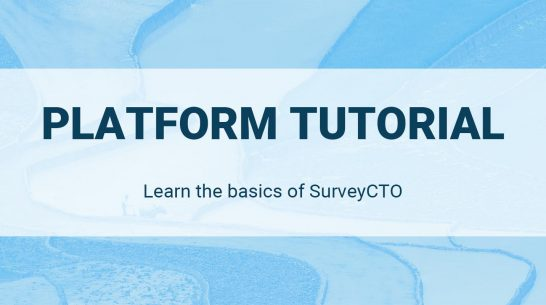 SurveyCTO Platform Tutorial