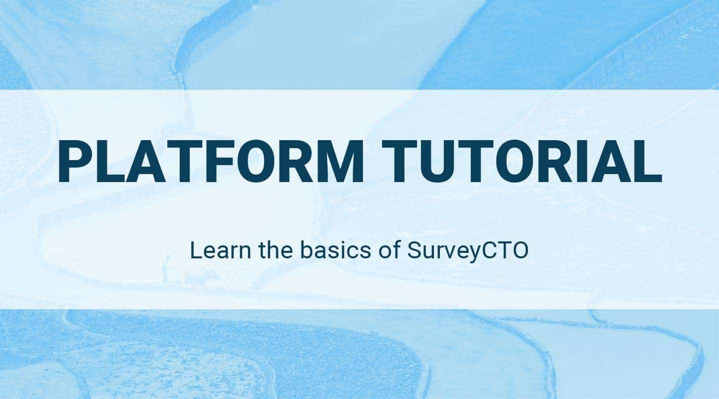 You are currently viewing SurveyCTO Platform Tutorial
