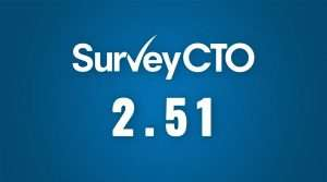 Read more about the article SurveyCTO 2.51: Higher-quality surveys in less time