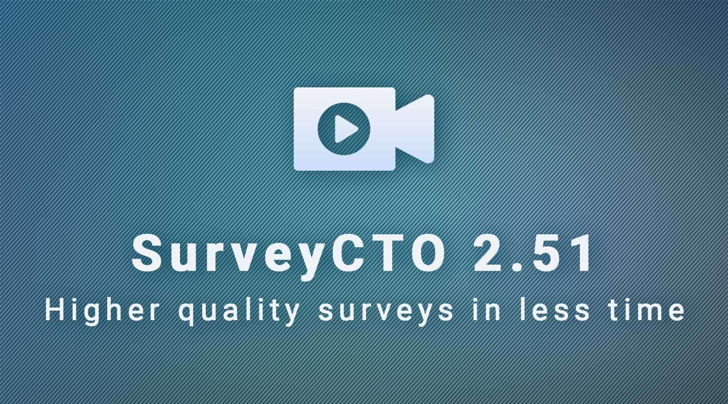 2.51: Higher-quality surveys in less time