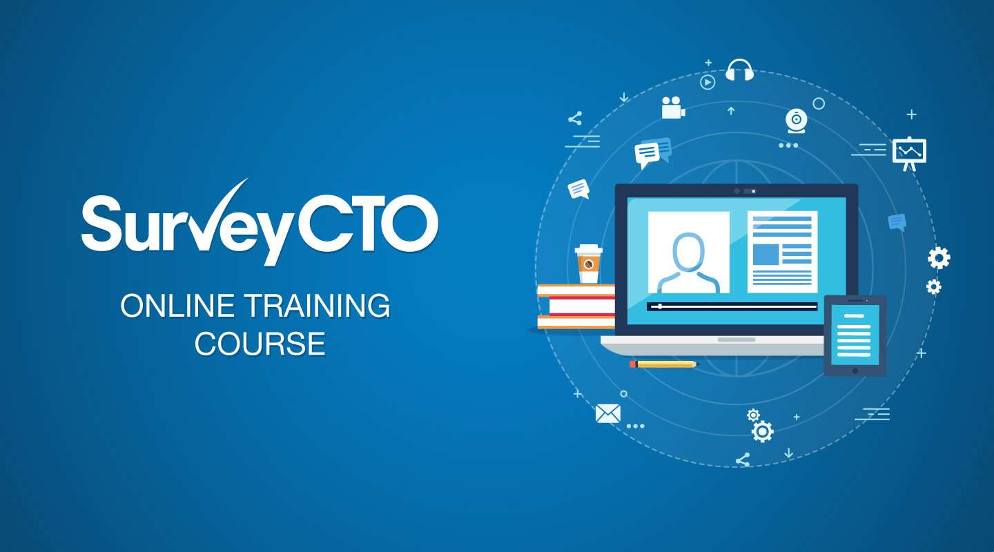 Enhance your data collection skills with Module 3 of SurveyCTO's online training course