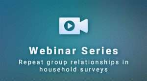 SurveyCTO Webinar Series: Repeat Group Relationships