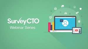 Going remote: Learn how to decentralize data collection with SurveyCTO