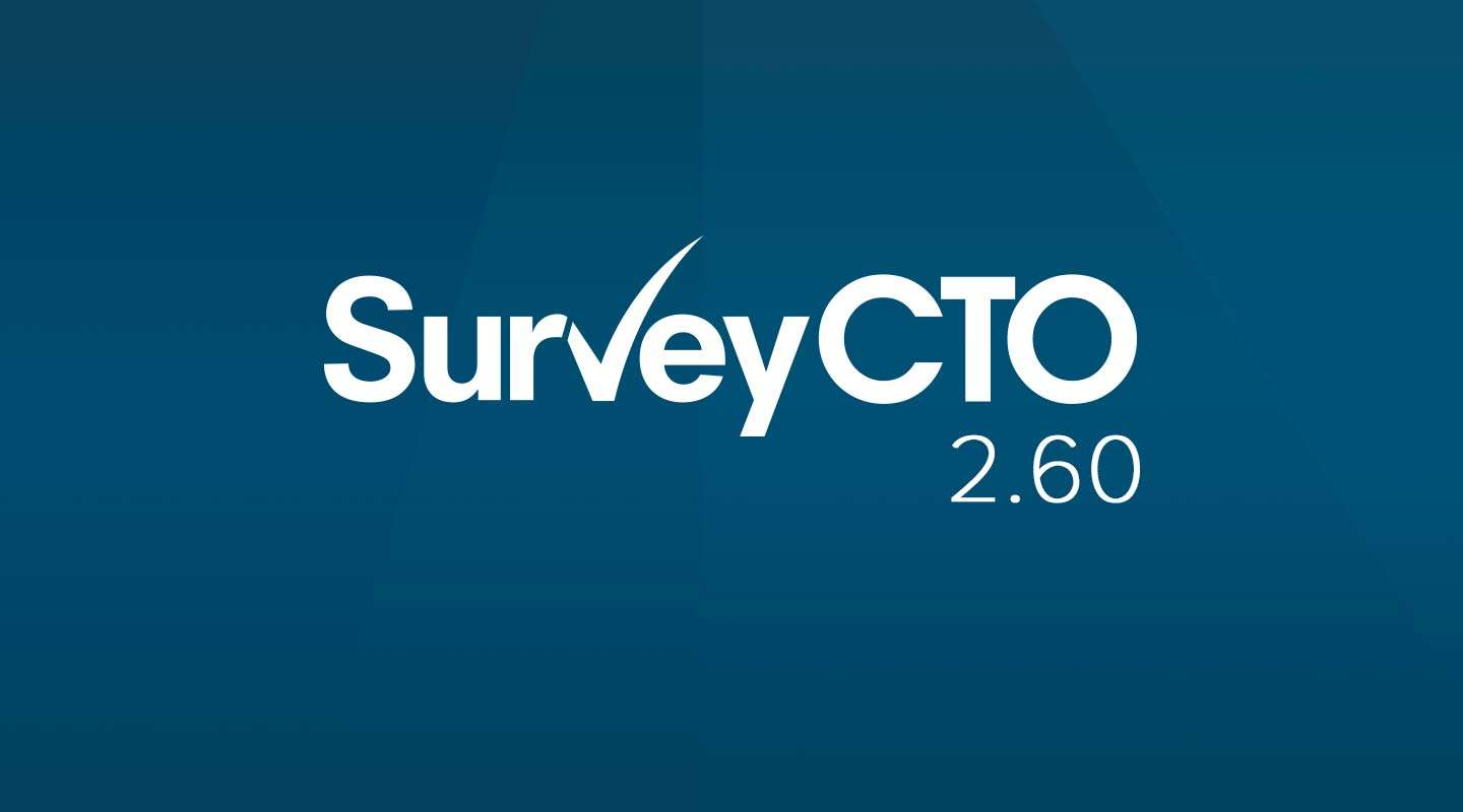 SurveyCTO 2.60: New look meets smarter functionality