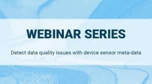 Read more about the article Detect data quality issues with device sensor meta-data