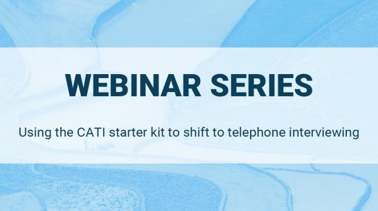 Learn how to use the CATI starter kit to shift to telephone interviewing