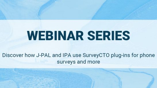 Discover how J-PAL and IPA use SurveyCTO plug-ins for phone surveys and more