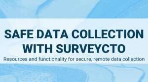 Read more about the article Safe data collection with SurveyCTO: Resources and functionality for secure, remote data collection