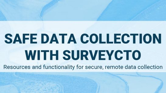 Safe data collection with SurveyCTO: Resources and functionality for secure, remote data collection