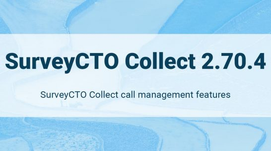 New SurveyCTO Collect call management features for phone surveys