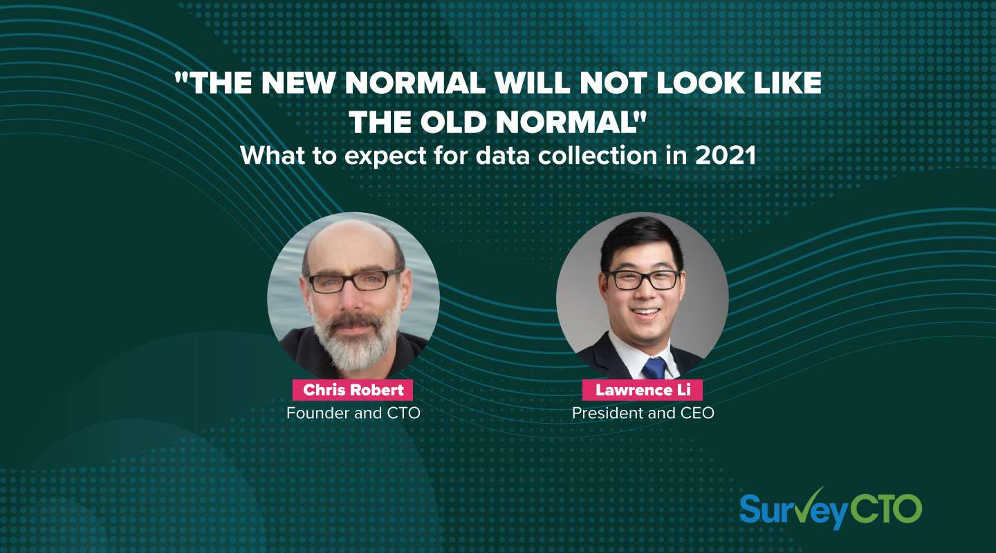 """The new normal will not look like the old normal."" What to expect for data collection in 2021"
