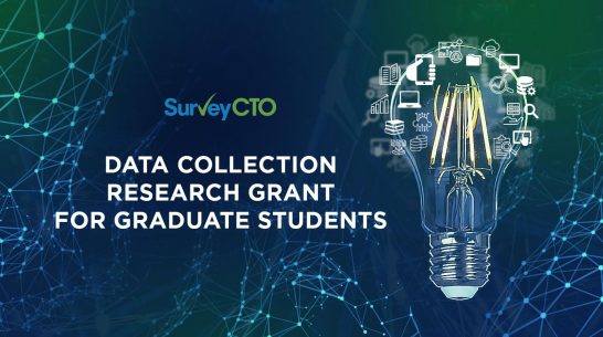 Announcing the SurveyCTO Data Collection Research Grant for graduate students