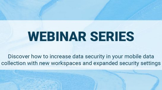 Discover how to increase data security in your mobile data collection with new workspaces and expanded security settings