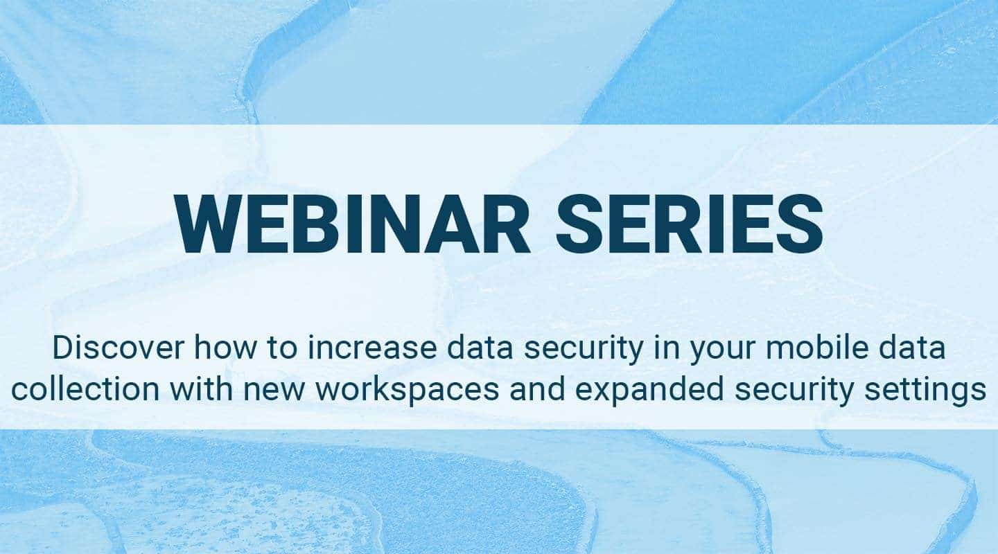 You are currently viewing Discover how to increase data security in your mobile data collection with new workspaces and expanded security settings